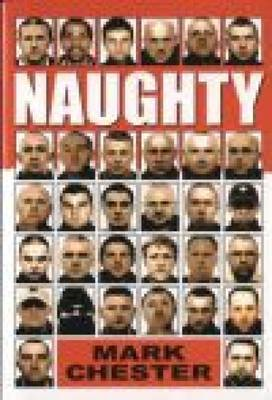 Naughty: The Story of a Football Hooligan Gang (BOK)