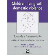 Children Living with Domestic Violence: Towards a Framework for Assessment and Intervention (BOK)