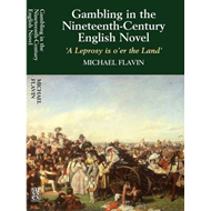 Gambling in the Nineteenth-Century English Novel (BOK)