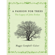 A Passion for Trees: The Legacy of John Evelyn (BOK)