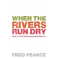 When the Rivers Run Dry: What Happens When Our Water Runs Out? (BOK)