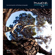 Imagine Yesterday Today: International Garden and Landscape Photography (BOK)