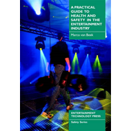 Practical Guide to Health and Safety in the Entertainment In (BOK)