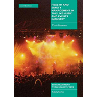 Health and Safety Management in the Live Music and Events In (BOK)