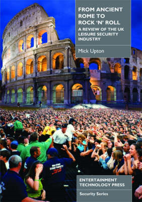 From Ancient Rome to Rock 'n' Roll: A Review of the UK Leisure Security Industry (BOK)