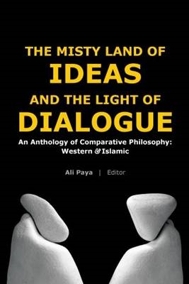 Misty Land of Ideas & the Light of Dialogue (BOK)