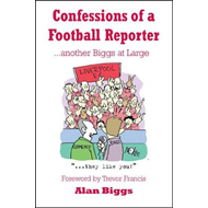 Confessions of a Football Reporter: Another Biggs at Large (BOK)