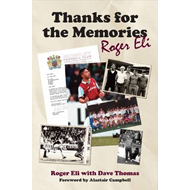 Thanks for the Memories: The Roger Eli Story (BOK)