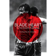 Blade Heart: The Tony Kenworthy Autobiography (BOK)