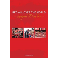 Red All Over the World: Liverpool Football Club on Tour (BOK)