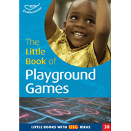 The Little Book of Playground Games: Little Books with Big Ideas (BOK)