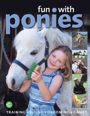 Fun WIth Ponies: Training, Riding, Grooming, Games (BOK)
