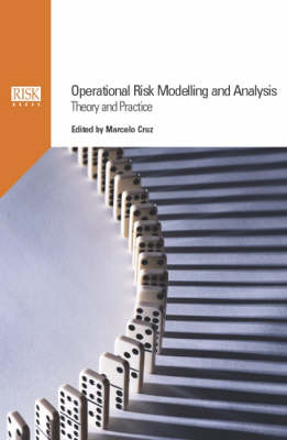Operational Risk Modelling and Analysis: Theory and Practice (BOK)