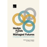 Hedge Funds and Managed Futures: A Handbook for Institutional Investors (BOK)