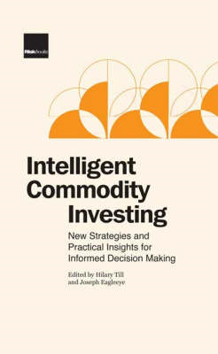 Intelligent Commodity Investing: New Strategies and Practical Insights for Informed Decision Making (BOK)