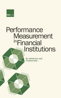 Performance Measurement in Financial Institutions in an ERM Framework: A Practitioner Guide (BOK)