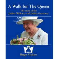 A Walk for the Queen: The Story of the Jubilee Walkway and Jubilee Greenway (BOK)