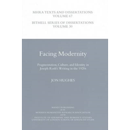 Facing Modernity: Fragmentation, Culture and Identity in Joseph Roth's Writing in the 1920s (BOK)