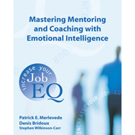 Mastering Mentoring and Coaching with Emotional Intelligence: Increase Your Job EQ (BOK)