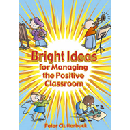 Bright Ideas for Managing the Positive Classroom (BOK)
