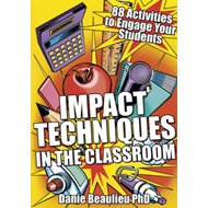 Impact Techniques in the Classroom: 88 Activities to Engage Your Students (BOK)