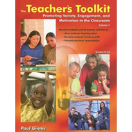 The Teacher's Toolkit: Volume 1; Promoting Variety, Engagement, and Motivation in the Classroom (BOK)