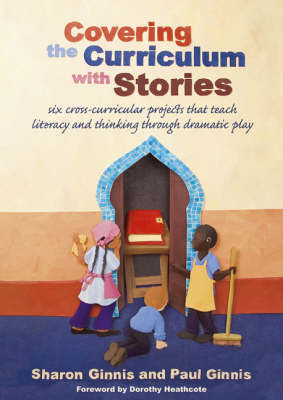 Covering the Curriculum with Stories: Six Cross-curricular Projects That Teach Literacy and Thinking (BOK)