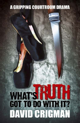 What's Truth Got to Do with It? (BOK)