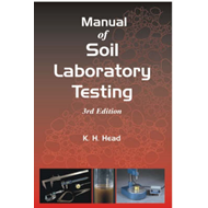 Manual of Soil Laboratory Testing: Pt. 1: Soil Classification and Compaction Tests (BOK)