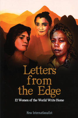 Letters from the Edge: 12 Women of the World Write Home (BOK)