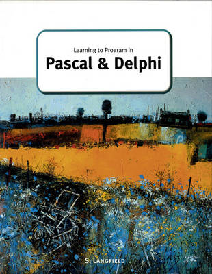 Learning to Program in Pascal and Delphi (BOK)