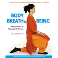 Body, Breath and Being: A New Guide to the Alexander Technique (BOK)