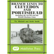 Branch Lines to Clevedon and Portishead: Including the WCPR and the Bristol Harbour Lines (BOK)