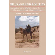 Oil, Sand & Politics: Memoirs of a Middle East Doctor, Mercenary & Mountaineer (BOK)