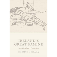 Ireland's Great Famine: Interdisciplinary Essays (BOK)