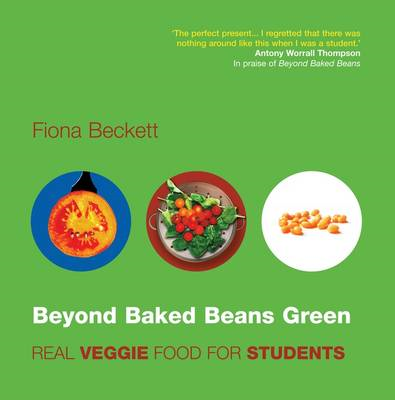 Beyond Baked Beans Green: Real Veggie Food for Students (BOK)
