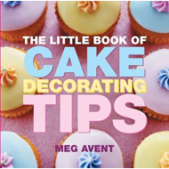 Little Book of Cake Decorating Tips (BOK)