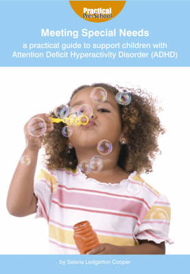 Meeting Special Needs: a Practical Guide to Support Children with Attention Deficit Hyperactivity Di (BOK)