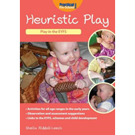 Heuristic Play: A Practical Guide for the Early Years (BOK)