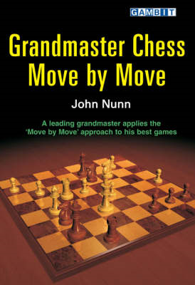 Grandmaster Chess Move by Move (BOK)