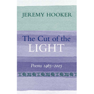 The Cut of the Light: Poems 1965 - 2005 (BOK)