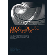 Alcohol Use Disorders: The NICE Guideline on the Diagnosis, Assessment and Management of Harmful Dri (BOK)