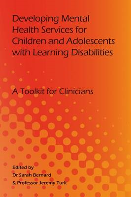 Developing Mental Health Services for Children and Adolescents with Learning Disabilities: A Toolkit (BOK)