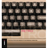 Digital Retro: The Evolution and Design of the Personal Computer (BOK)