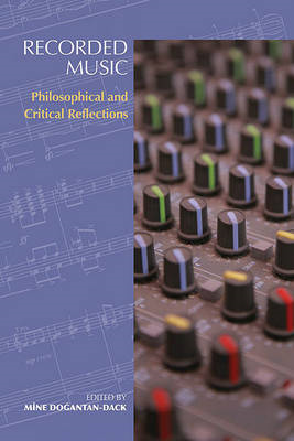 Recorded Music: Philosophical and Critical Reflections (BOK)
