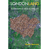Londonland: An Ethnography of Labour in a World City (BOK)