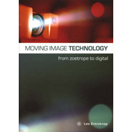 Moving Image Technology - from Zoetrope to Digital (BOK)
