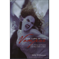 Lure of the Vampire - Gender, Fiction and Fandom from Bram S (BOK)
