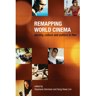 Remapping World Cinema - Identity, Culture, and Politics in (BOK)