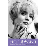 Feminist Auteurs: Reading Women's Films (BOK)